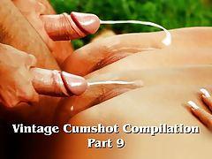 Vintage Cumshot Compilation Part 9